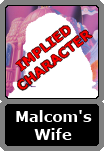 Malcolm's Unnamed Wife