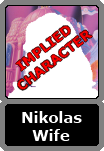 Nikolas' Unnamed Wife