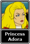 Princess Adora of the house of Randor (She-Ra)