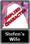 Stefen's Unnamed Wife