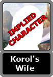 Korol's Unnamed Wife