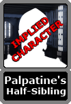 Palpatine's Unnamed Half-Sibling